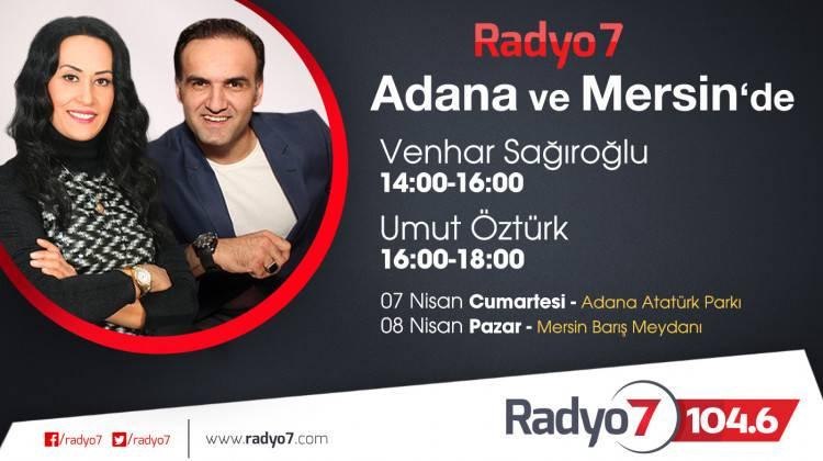Radyo 7 Adana ve Mersin'e Geliyor