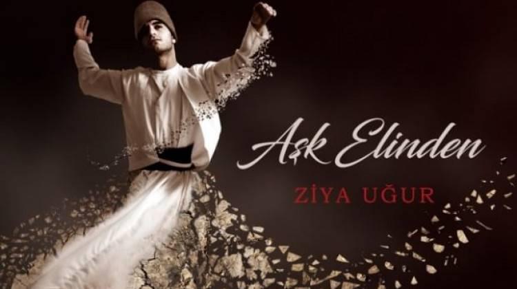 Ziya Uğur'un yeni albümü 'Aşk Elinden / Sûfi Şiirler' çıktı