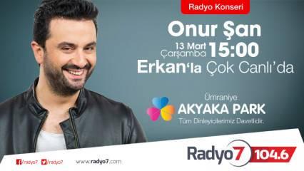 Onur Şan bir radyo konseriyle Radyo7'de