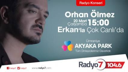 Orhan Ölmez Bir Radyo Konseriyle Radyo7'de